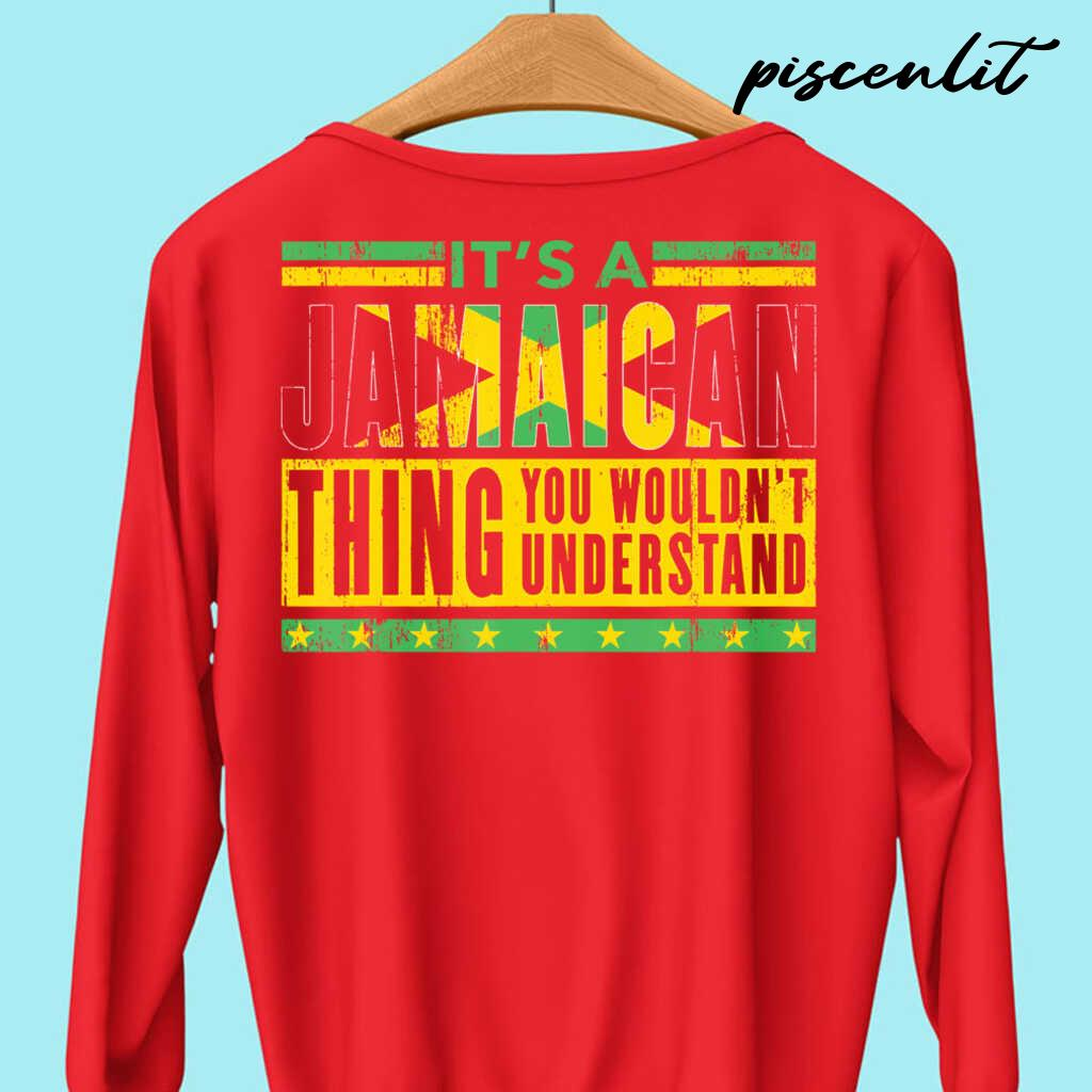 It's A Jamaican Thing You Wouldn't Understand Tshirts Black - from piscenlit.com 4
