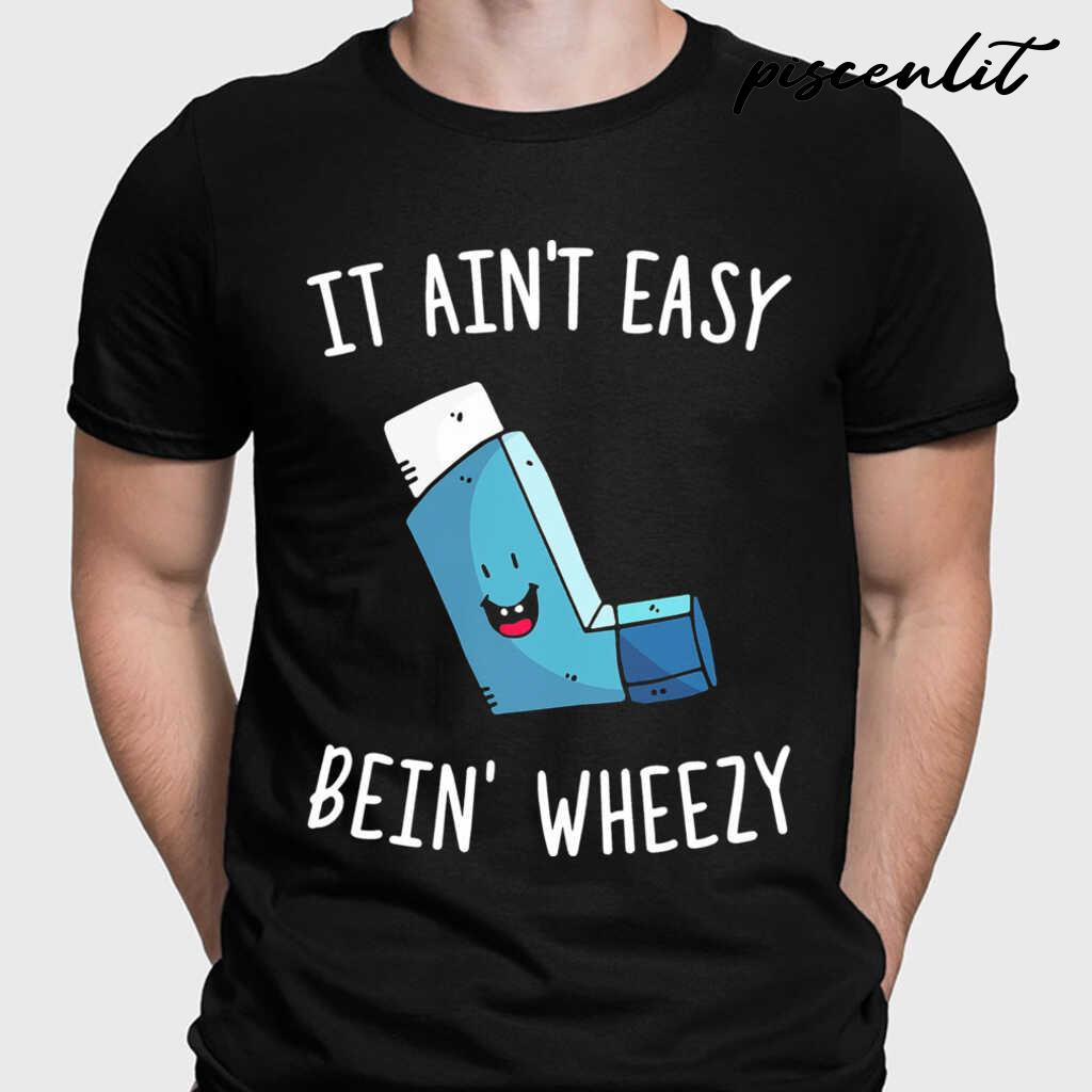 It Ain't Easy Being Wheezy Tshirts Black - from piscenlit.com 1