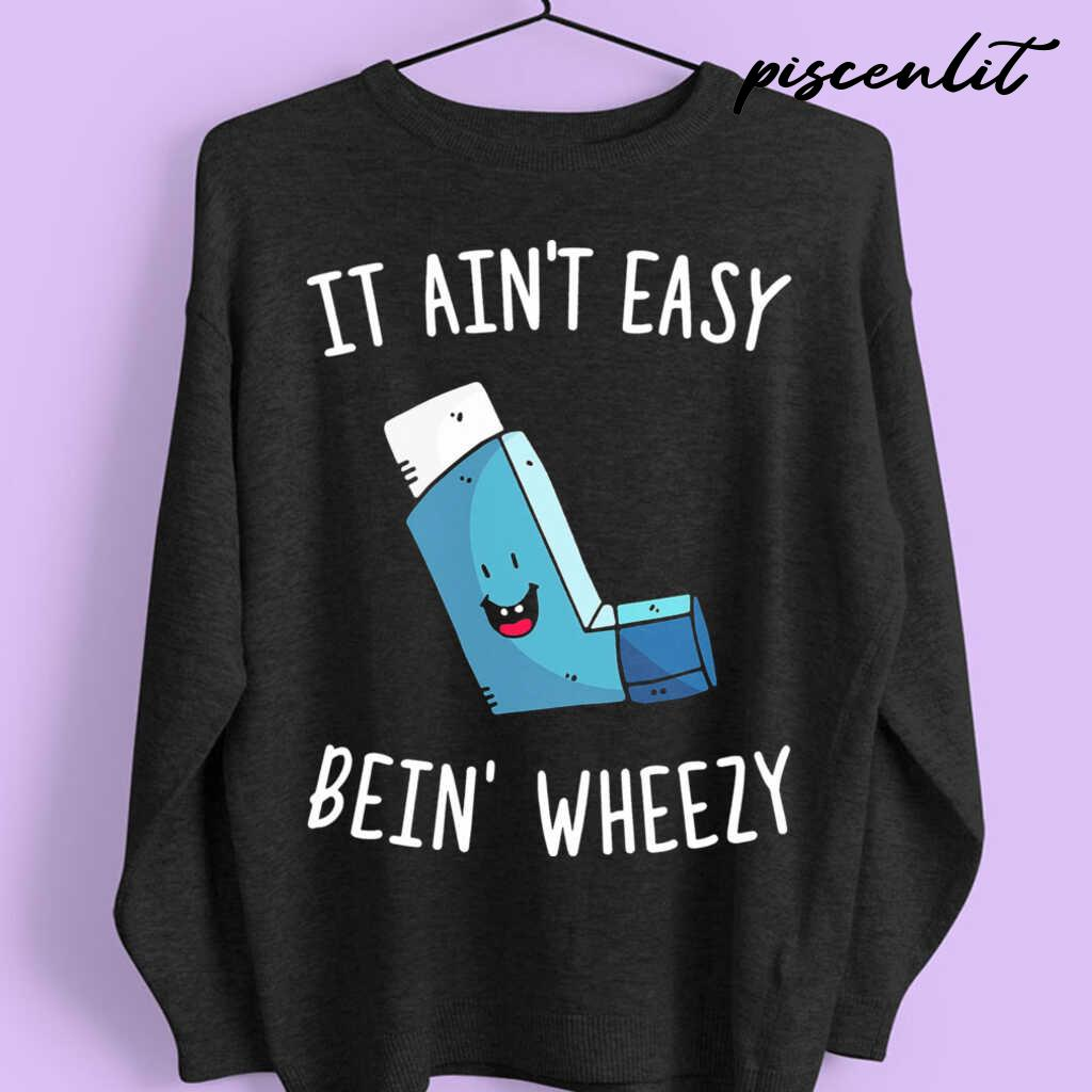 It Ain't Easy Being Wheezy Tshirts Black - from piscenlit.com 4