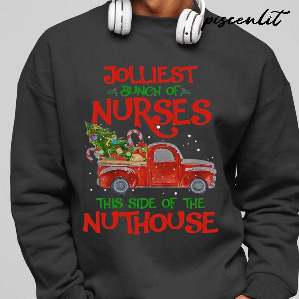 Jolliest Bunch Of Nurses Life This Side Of The Nutthouse Tshirts Black - from piscenlit.com 1
