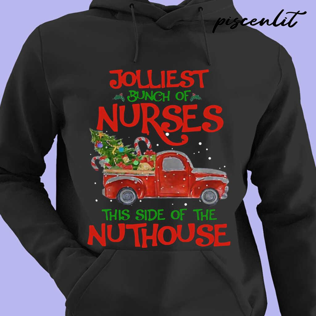Jolliest Bunch Of Nurses Life This Side Of The Nutthouse Tshirts Black - from piscenlit.com 4