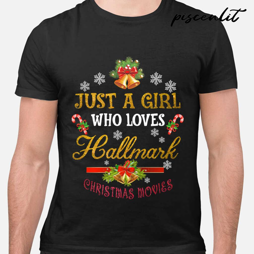 Just A Girl Who Loves Hallmark Christmas Movies Tshirts Black - from piscenlit.com 1