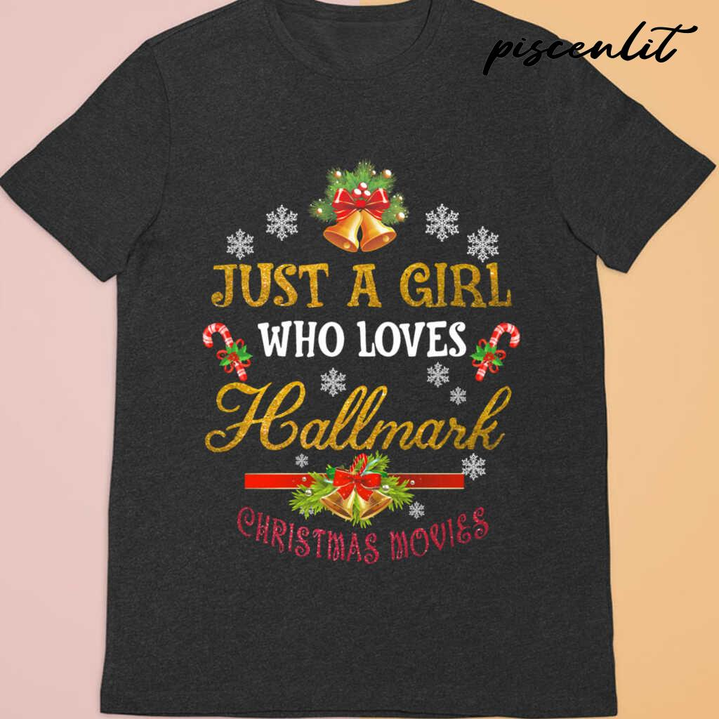Just A Girl Who Loves Hallmark Christmas Movies Tshirts Black - from piscenlit.com 3
