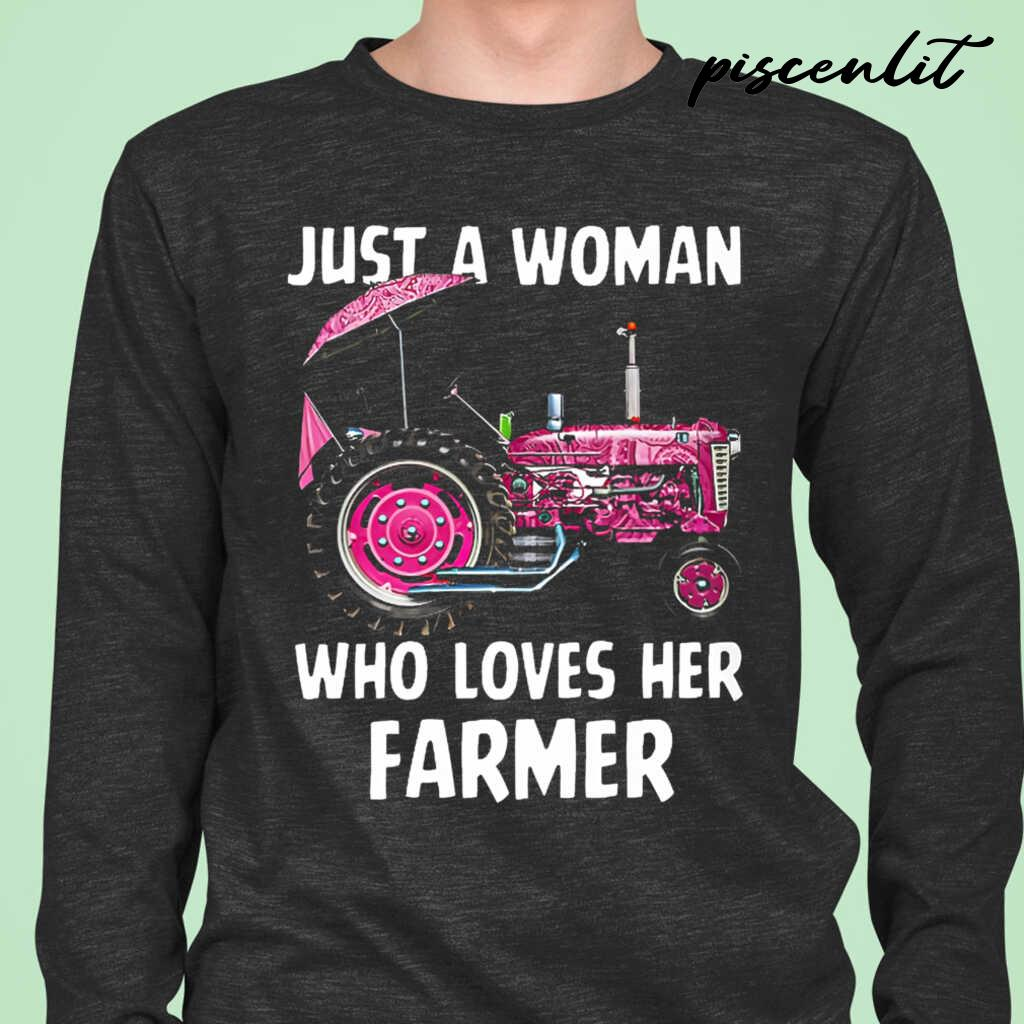 Just A Woman Who Loves Her Farmer Tshirts Black - from piscenlit.com 1
