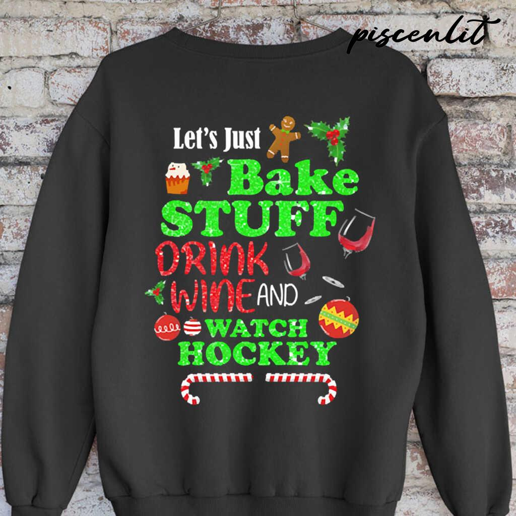 Let's Bake Stuff Drink Wine And Watch Hockey Christmas Tshirts Black - from piscenlit.com 3