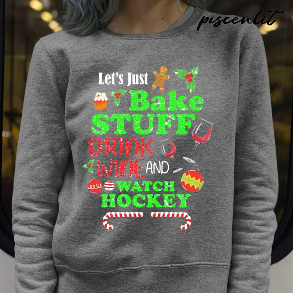 Let's Bake Stuff Drink Wine And Watch Hockey Christmas Tshirts Black - from piscenlit.com 4