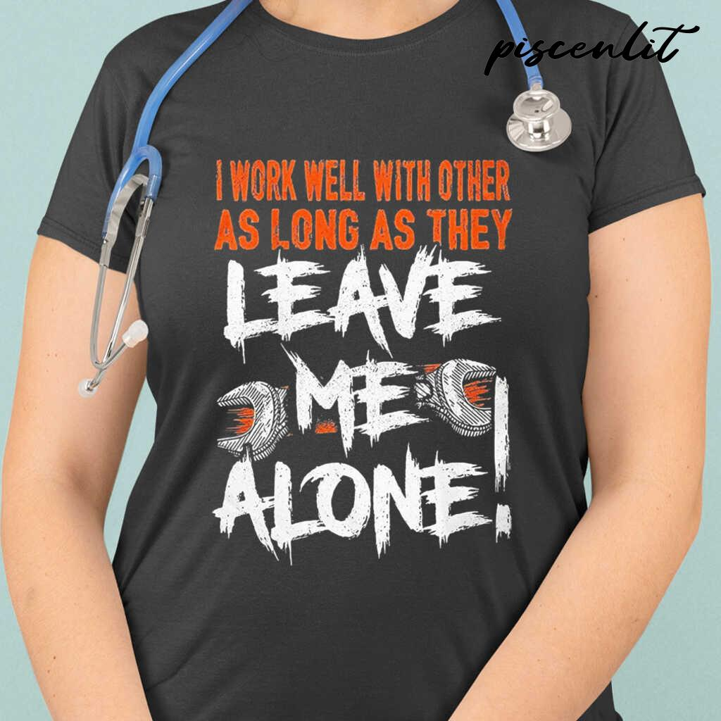 Mechanic I Work Well With Other As Long As They Leave Me Alone Tshirts Black - from piscenlit.com 2