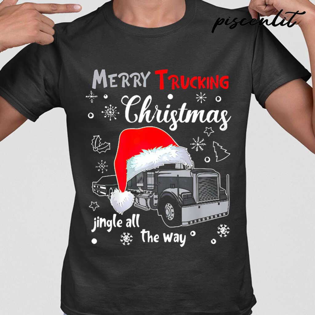Merry Trucking Christmas Jingle All The Way Tshirts Black - from piscenlit.com 1