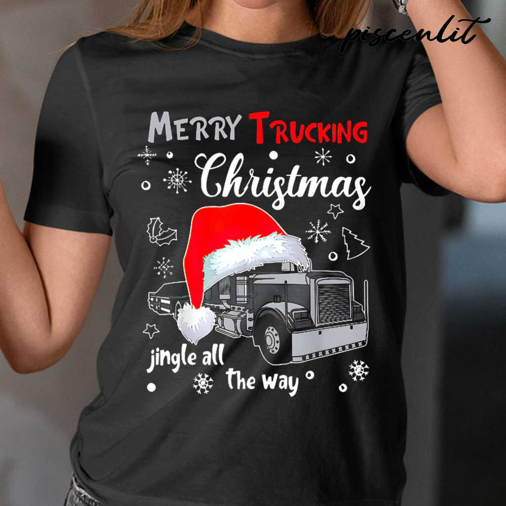 Merry Trucking Christmas Jingle All The Way Tshirts Black - from piscenlit.com 2