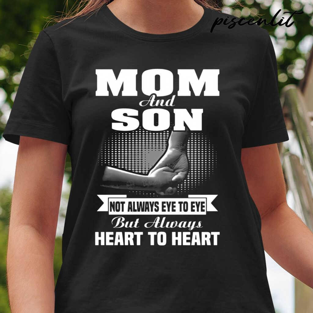 Mom And Son Not Always Eye To Eye But Always Heart To Heart Tshirts Black - from piscenlit.com 2