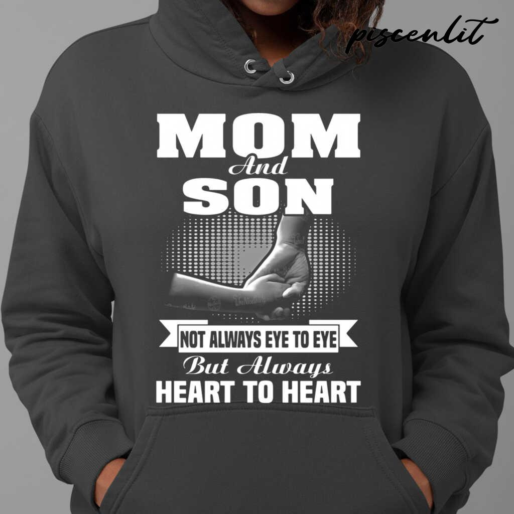 Mom And Son Not Always Eye To Eye But Always Heart To Heart Tshirts Black - from piscenlit.com 4