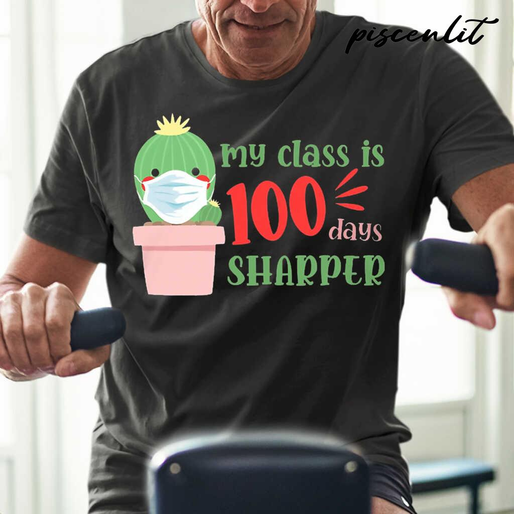 My Class Is 100 Days Sharper Cactus Student Life Tshirts Black - from piscenlit.com 1