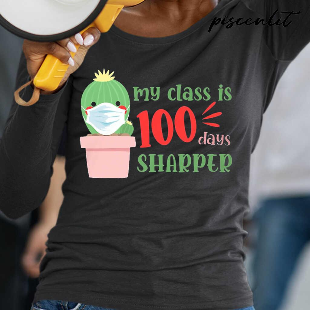 My Class Is 100 Days Sharper Cactus Student Life Tshirts Black - from piscenlit.com 2