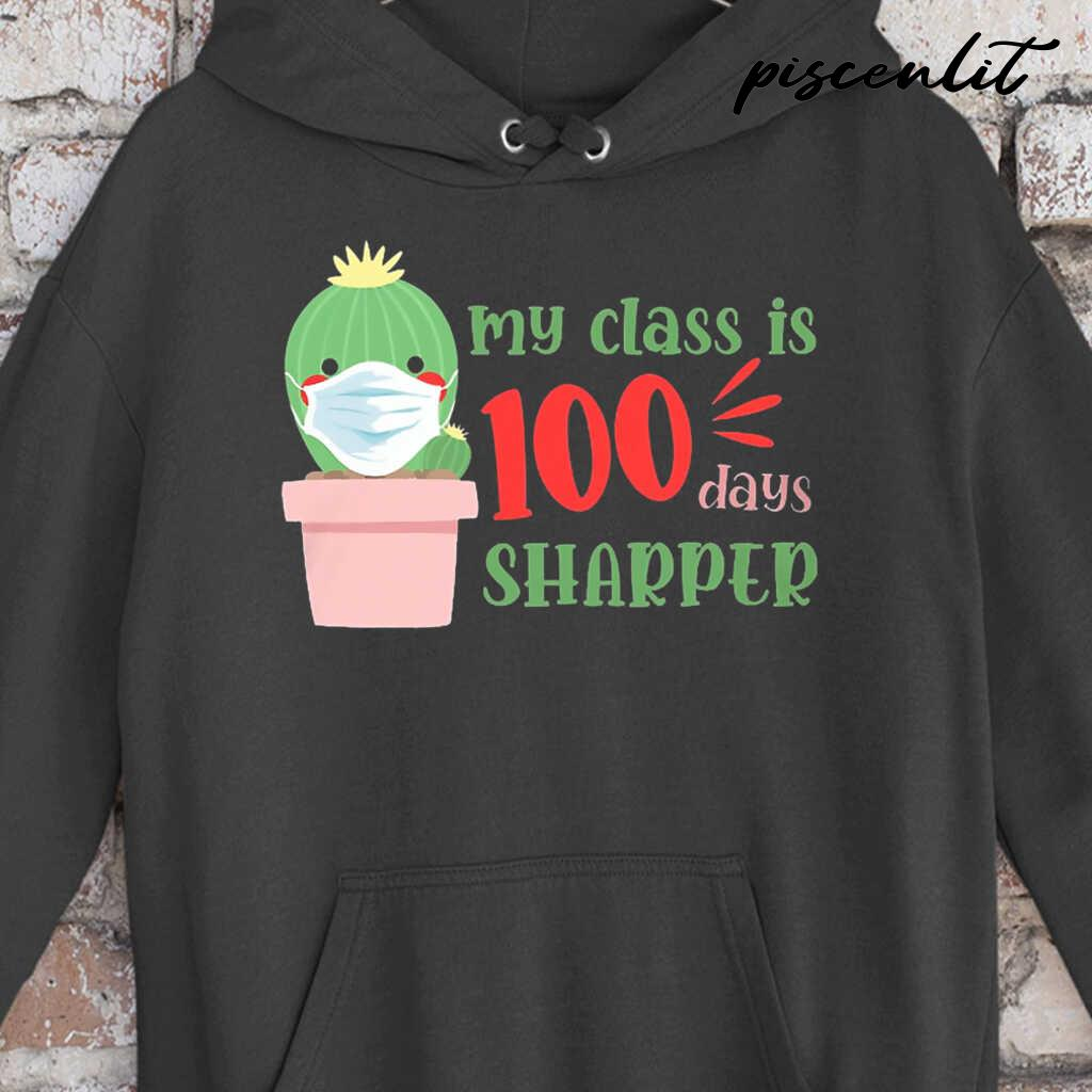 My Class Is 100 Days Sharper Cactus Student Life Tshirts Black - from piscenlit.com 3