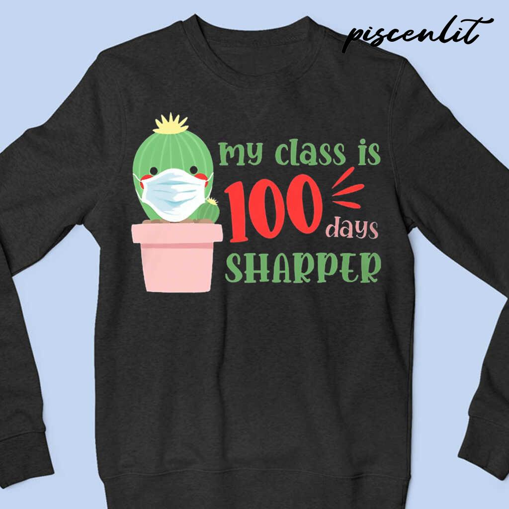 My Class Is 100 Days Sharper Cactus Student Life Tshirts Black - from piscenlit.com 4