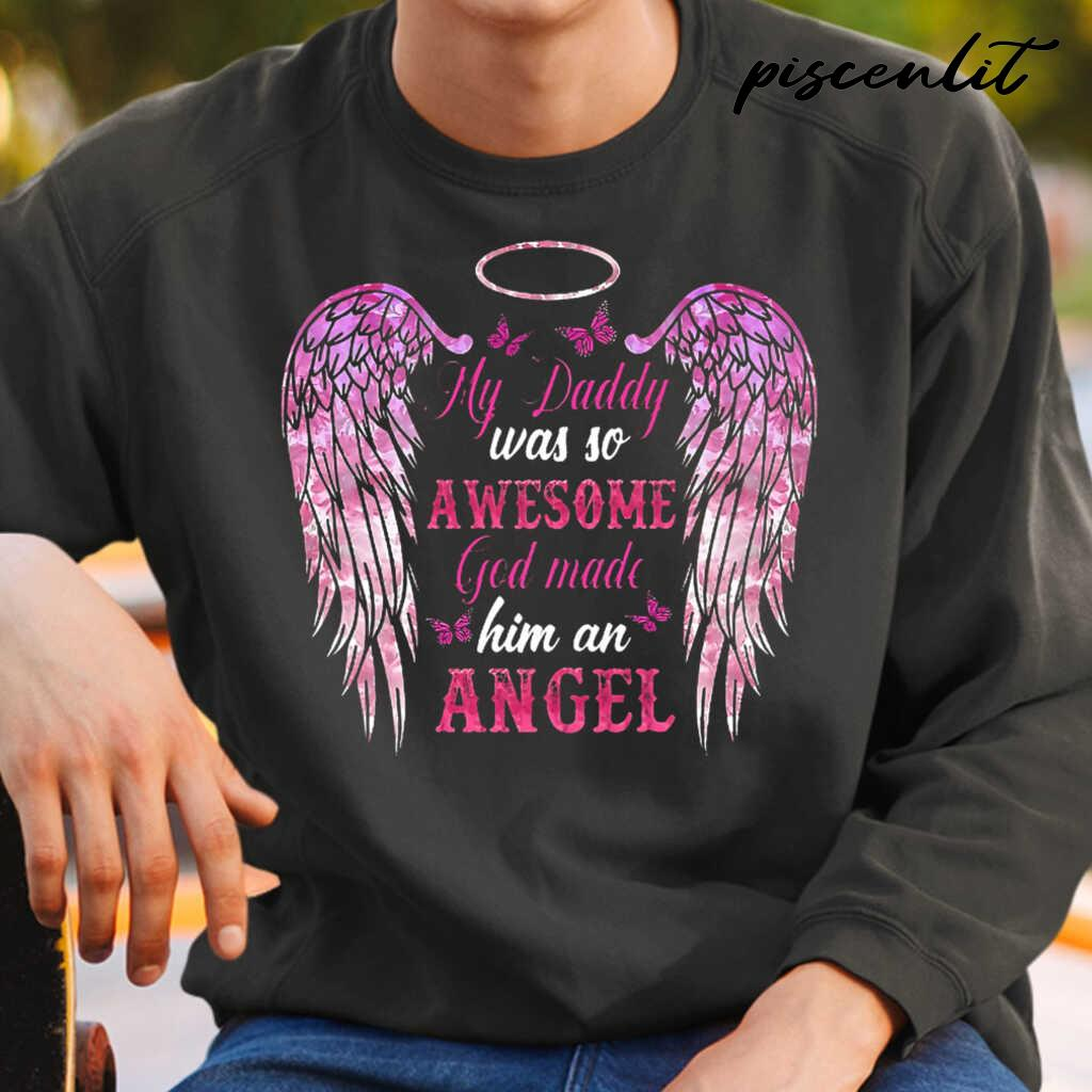My Daddy Was So Awesome God Made Him An Angel Wings Tshirts Black - from piscenlit.com 4