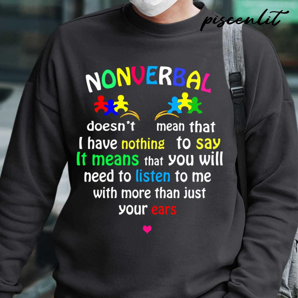 Nonverbal It Means That You Listen To Me With More Than Just Your Ears Tshirts Black - from piscenlit.com 1