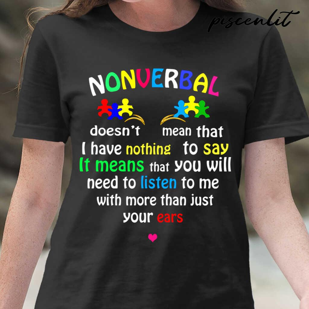 Nonverbal It Means That You Listen To Me With More Than Just Your Ears Tshirts Black - from piscenlit.com 2
