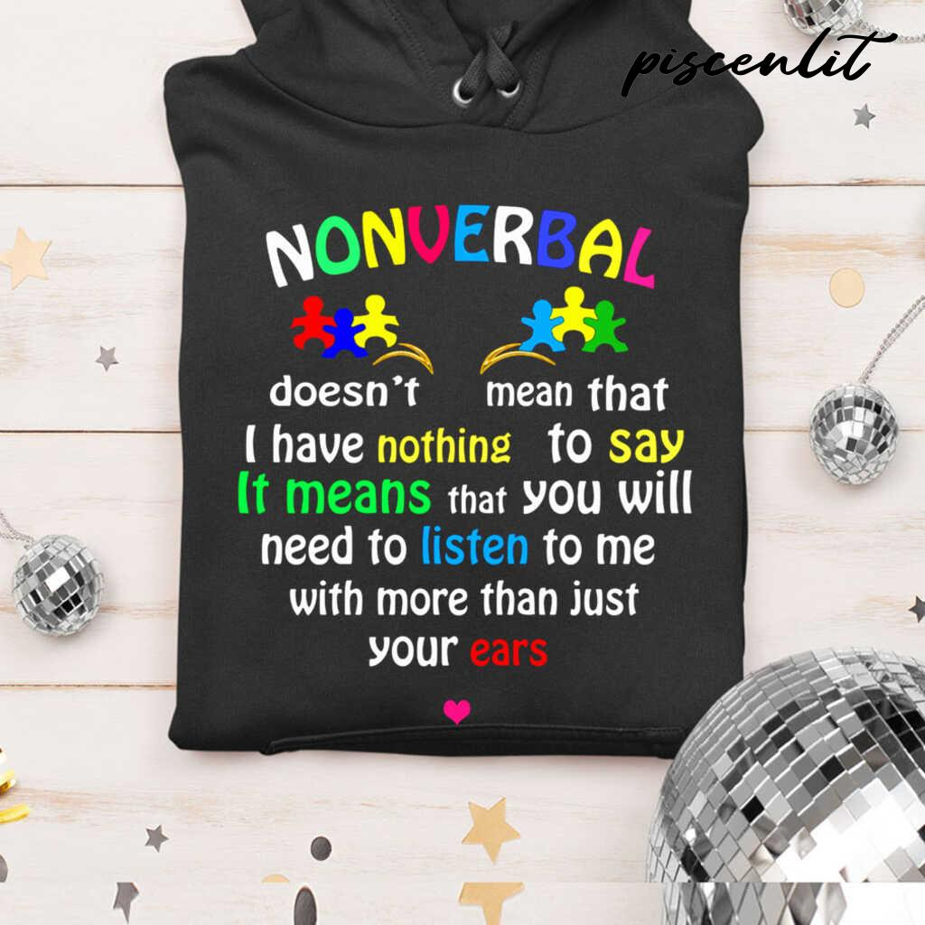 Nonverbal It Means That You Listen To Me With More Than Just Your Ears Tshirts Black - from piscenlit.com 3