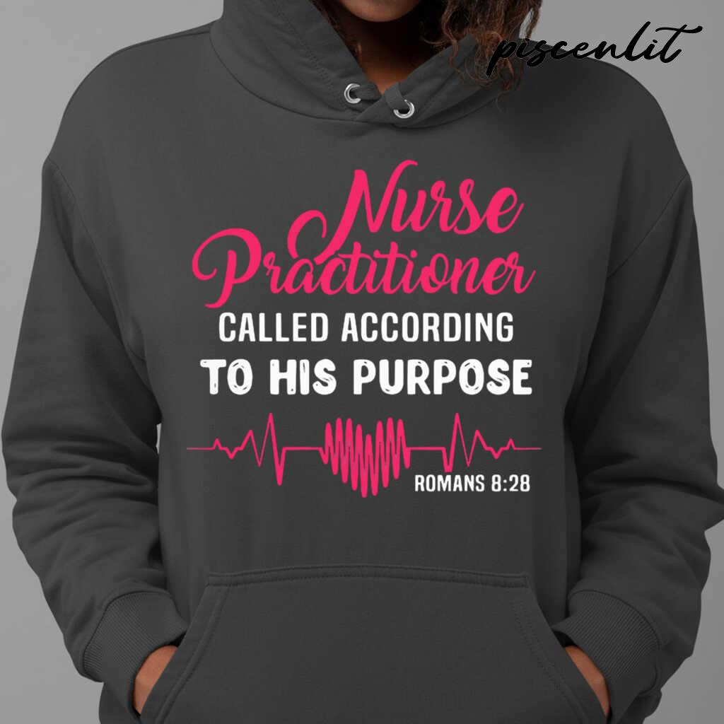 Nurse Practitioner Called According To His Purpose Romans 828 Heartbeat Tshirts Black - from piscenlit.com 4