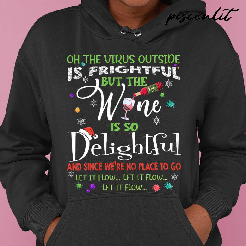 On This Virus Outside Is Frightful But The Wine Is So Delightful Let It Flow Christmas Tshirts Black - from piscenlit.com 4