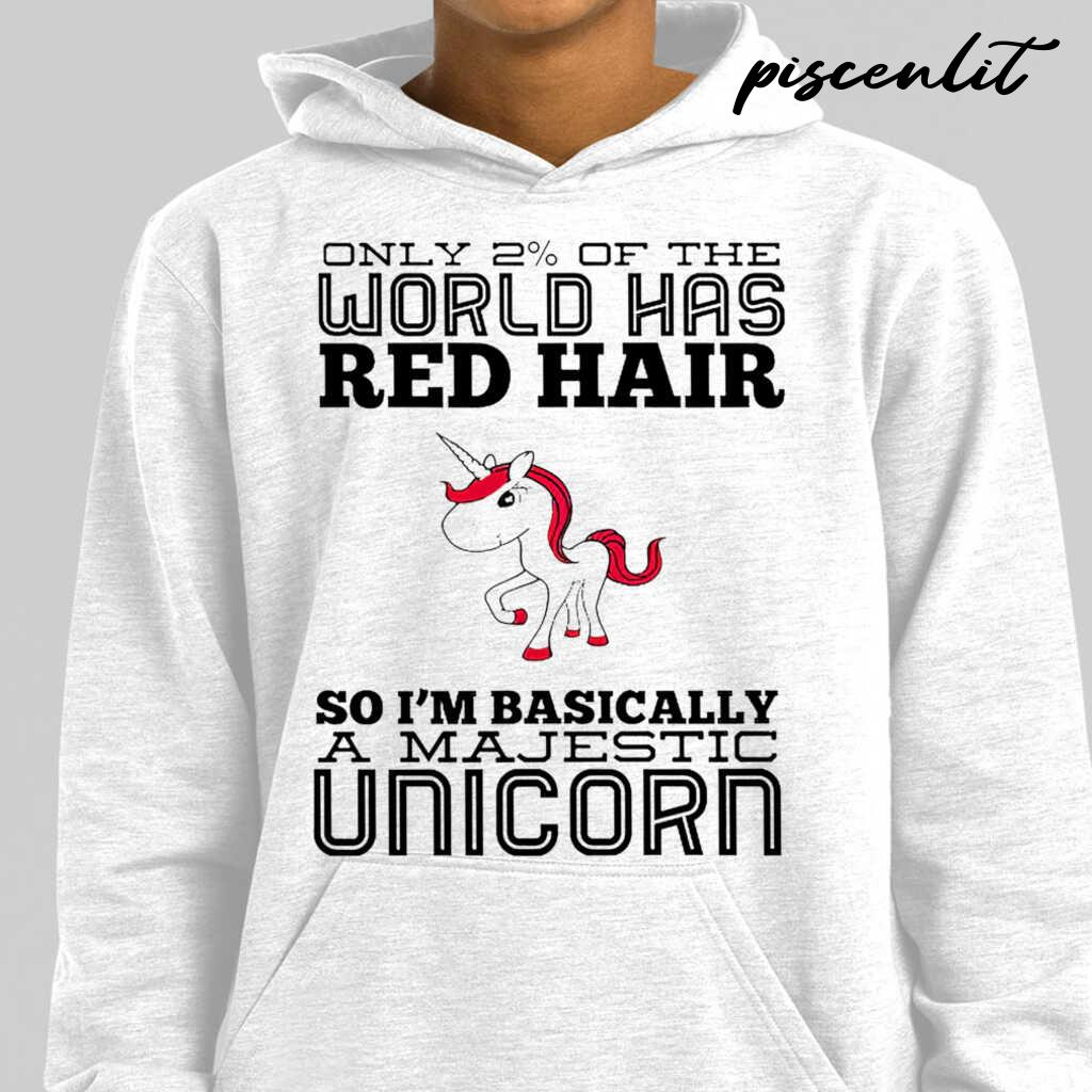 Only 2 Percent Of The World Has Red Hair So I'm Basically A Majestic Unicorn Tshirts White - from piscenlit.com 4
