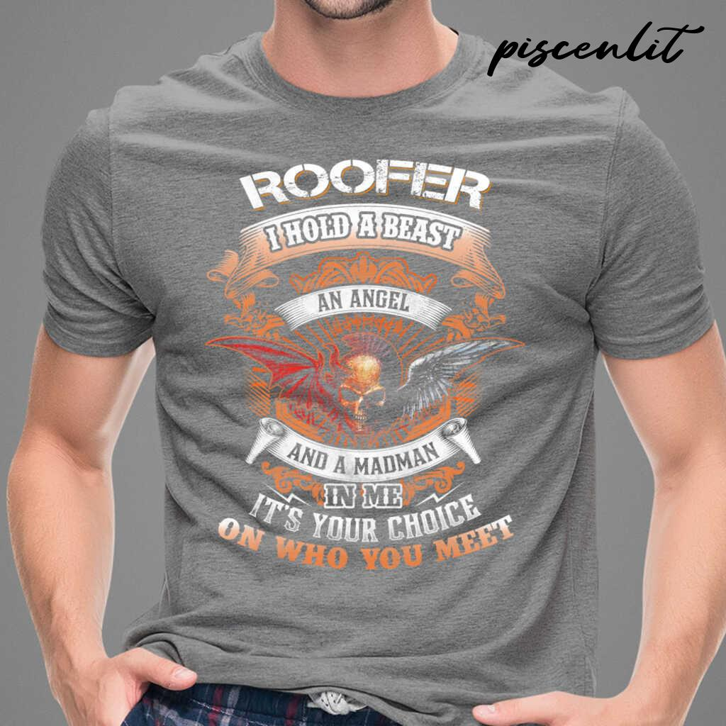 Roofer I Hold A Beast An Angel And A Madman In Me Tshirts Black - from piscenlit.com 1
