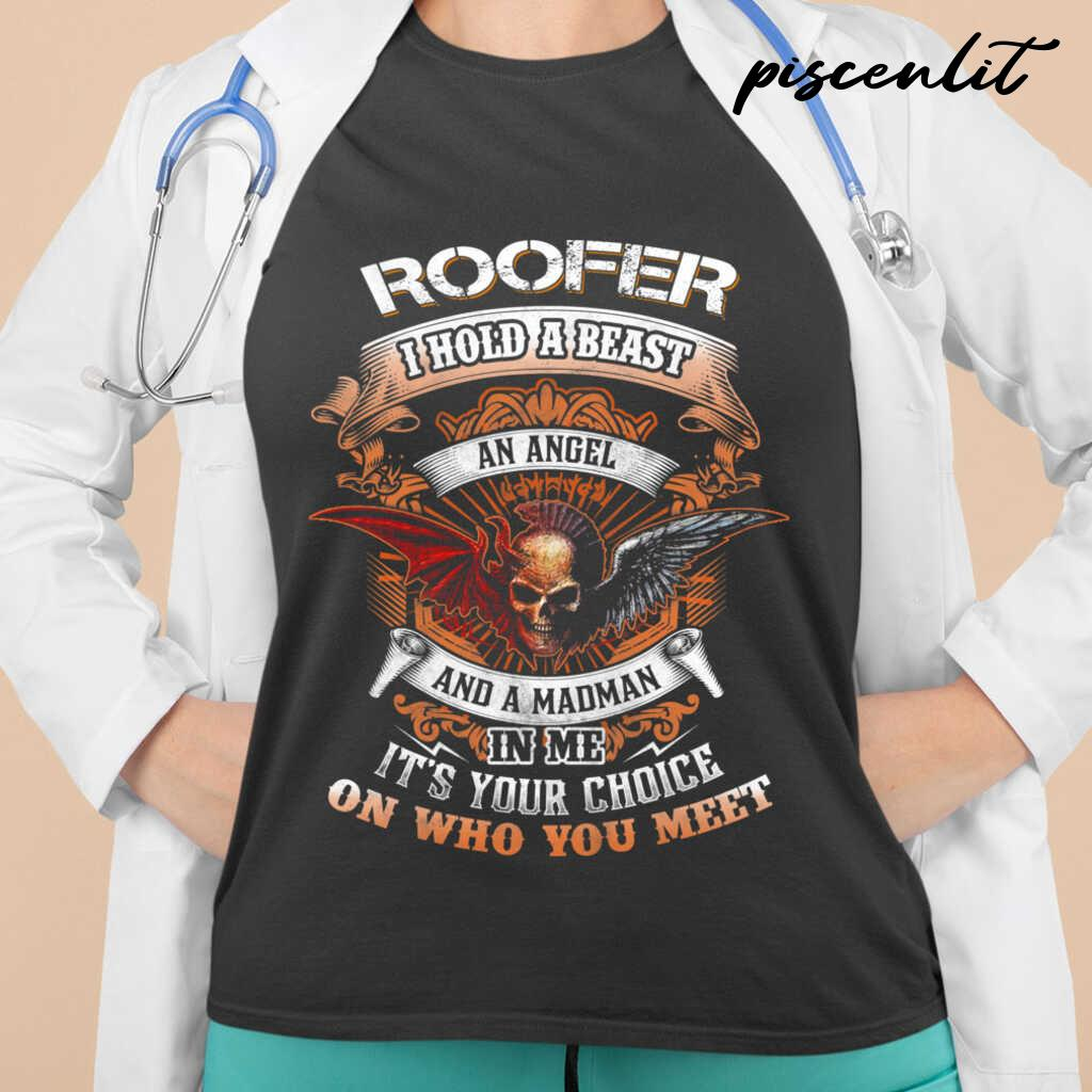 Roofer I Hold A Beast An Angel And A Madman In Me Tshirts Black - from piscenlit.com 2