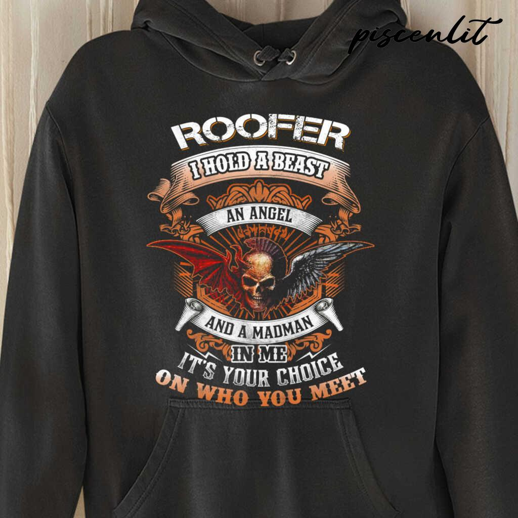 Roofer I Hold A Beast An Angel And A Madman In Me Tshirts Black - from piscenlit.com 3