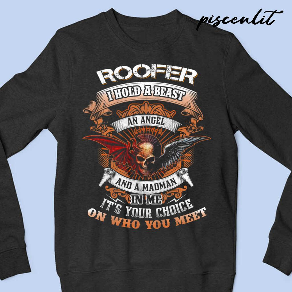 Roofer I Hold A Beast An Angel And A Madman In Me Tshirts Black - from piscenlit.com 4