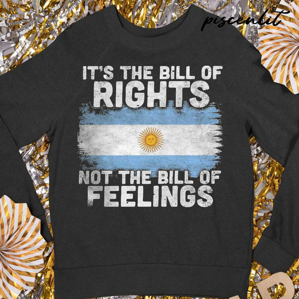 Sunshine It'S The Bill Of Rights Not The Bill Of Feelings Tshirts Black - from piscenlit.com 3