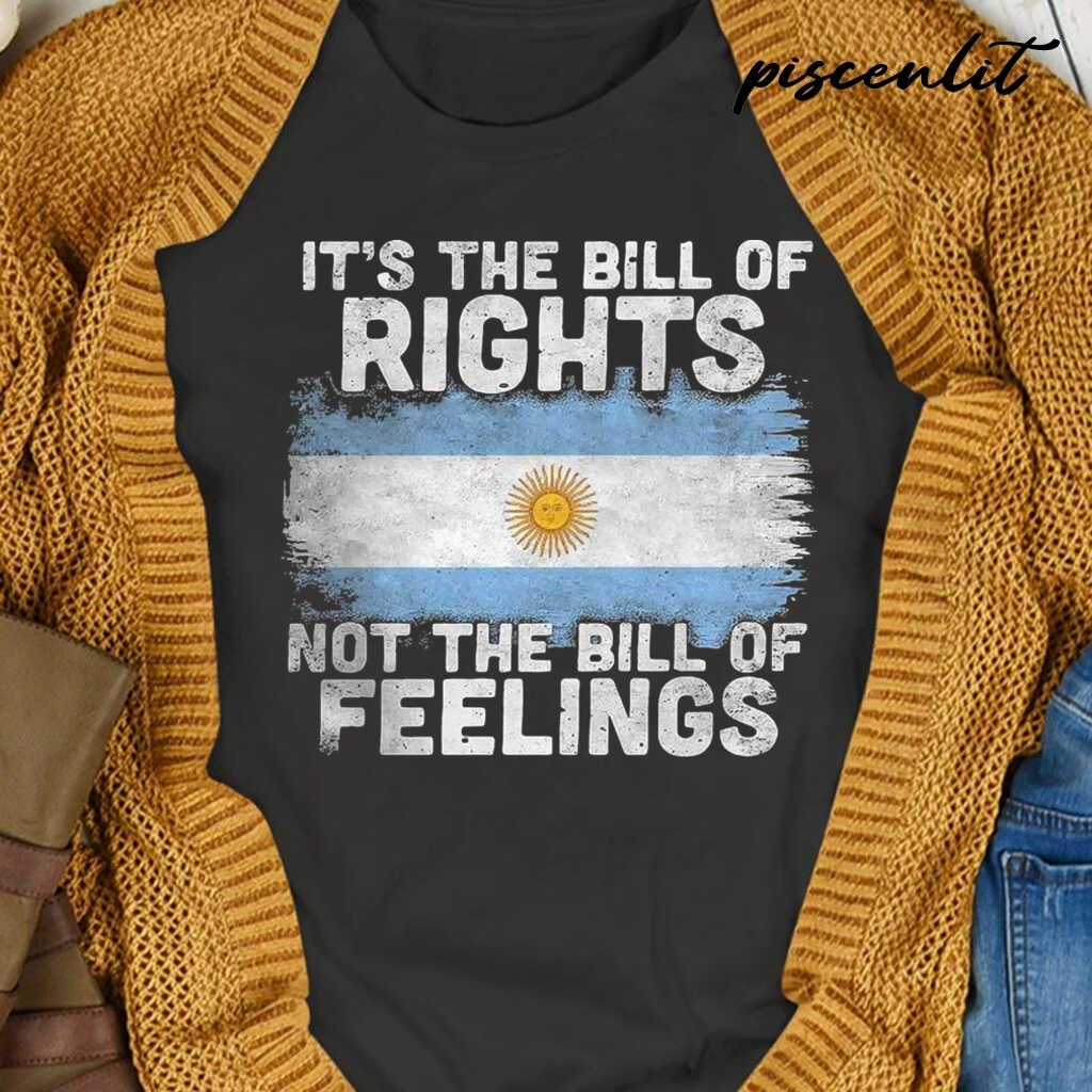 Sunshine It'S The Bill Of Rights Not The Bill Of Feelings Tshirts Black - from piscenlit.com 4