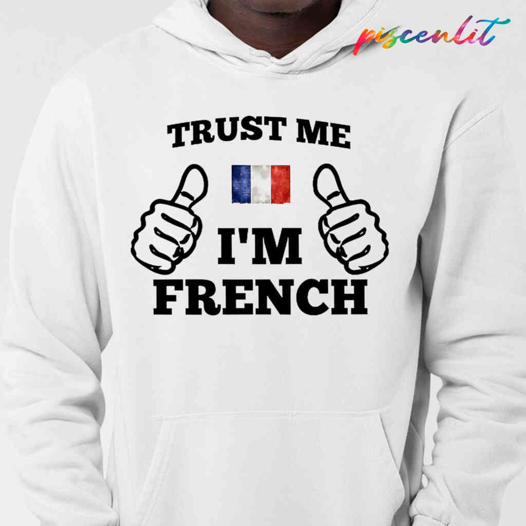 Trust Me Im French T-shirts White Apparel White - from piscenlit.com 3
