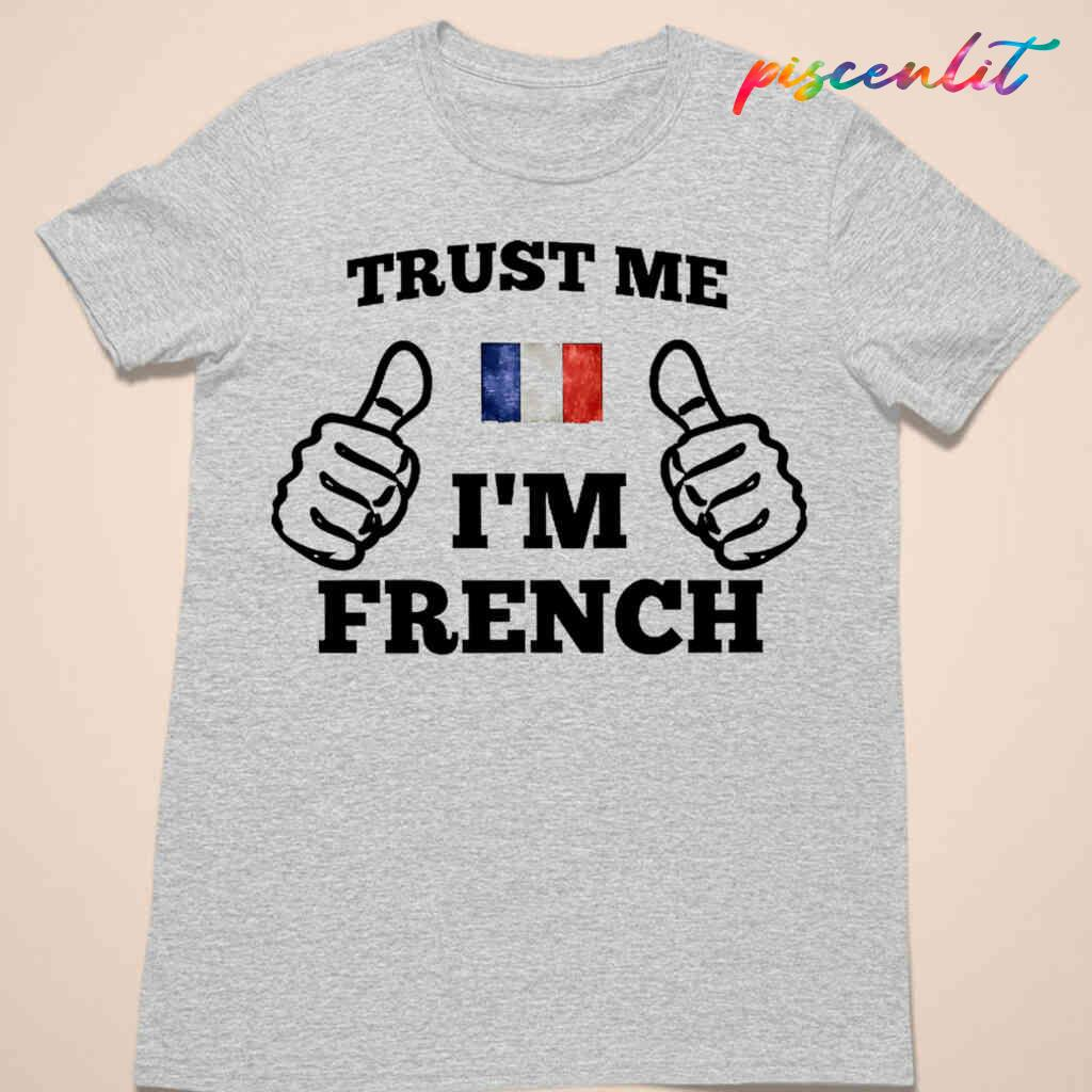 Trust Me Im French T-shirts White Apparel White - from piscenlit.com 4