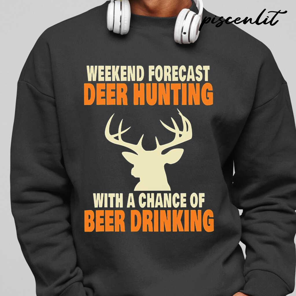 Weekend Forecast Deer Hunting With A Chance Of Beer Drinking Tshirts Black
